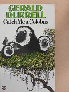 Gerald Durrell - Catch Me a Colobus [antikvár]