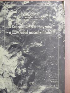 L. Menyhért László - Képzőművészeti irányzatok a XX. század második felében [antikvár]