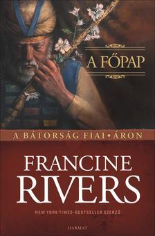 Francine Rivers - A főpap - Áron
