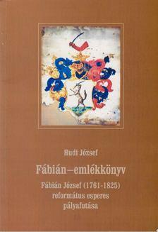 Hudi József - Fábián-emlékkönyv [antikvár]