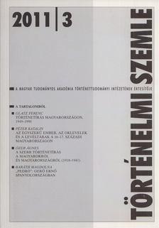 Gecsényi Lajos - Történelmi Szemle 2011/3 [antikvár]