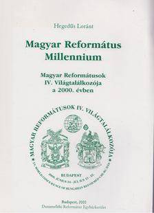 Hegedűs Lóránt - Magyar református millennium [antikvár]