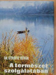 Dr. Sterbetz István - A természet szolgálatában [antikvár]