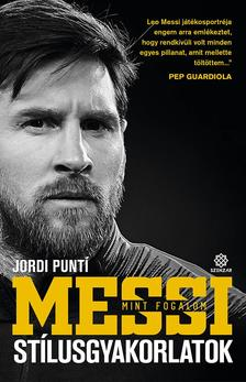 Jordi Puntí - Messi mint fogalom - Stílusgyakorlatok