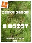 Cseke Gábor - A bozót [eKönyv: epub, mobi]