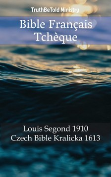 TruthBeTold Ministry, Joern Andre Halseth, Louis Segond - Bible Français Tcheque [eKönyv: epub, mobi]