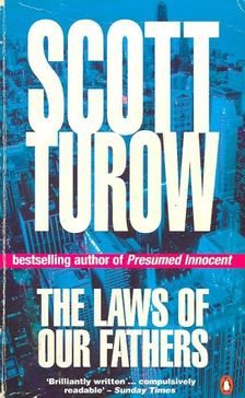 Scott Turow - The Laws of Our Fathers [antikvár]