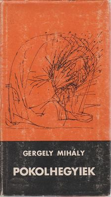 Gergely Mihály - Pokolhegyiek (dedikált) [antikvár]