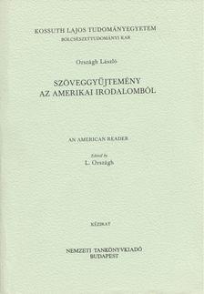 ORSZÁGH LÁSZLÓ - Szöveggyűjtemény az amerikai irodalomból [antikvár]