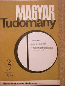 Csákány Antal - Magyar Tudomány 1975. március [antikvár]