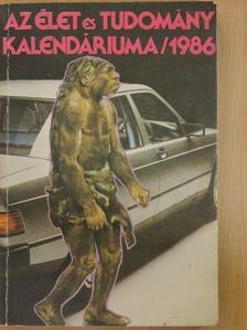 Legány Zoltán - Az Élet és Tudomány Kalendáriuma 1986 [antikvár]