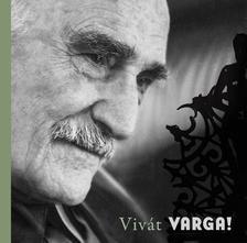 Feledy Balázs - Vivát Varga! Varga Imre 90 éves