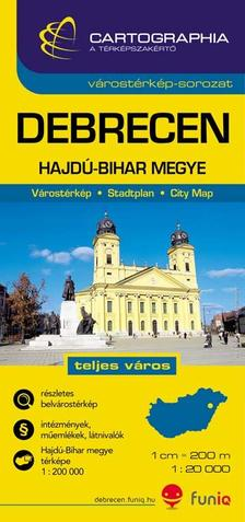 Cartographia Kiadó - DEBRECEN VÁROSTÉRKÉP + MEGYETÉRKÉP 1:20000