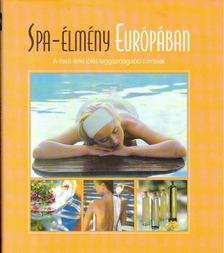 Kertész Edina - Spa-élmény Európában [antikvár]