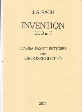 J. S. Bach - INVENTION DUO IN F FUVOL-FAGOTT KETTŐSRE (ÁTÍRTA: OROMSZEGI OTTÓ)
