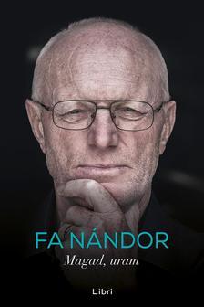 FA NÁNDOR - Magad, uram