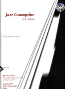 SNIDERO, JIM - JAZZ CONCEPTION. 21 SOLO ETUDES FOR JAZZ PHRASING, INTERPRETATION AND IMPROVISATION - BASS + CD
