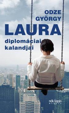 ODZE GYÖRGY - Laura diplomáciai kalandjai [antikvár]
