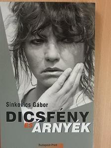 Sinkovics Gábor - Dicsfény és árnyék [antikvár]