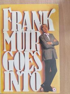 Frank Muir - Frank Muir Goes Into... [antikvár]