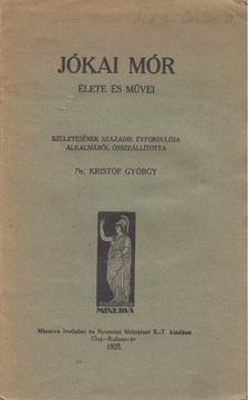 Kristóf György - Jókai Mór élete és művei [antikvár]