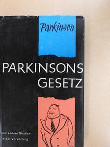 C. Northcote Parkinson - Parkinsons Gesetz und andere Untersuchungen über die Verwaltung [antikvár]