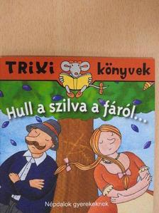 Szilágyi Lajos - Hull a szilva a fáról... [antikvár]