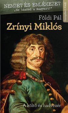 FÖLDI PÁL - Zrínyi Miklós