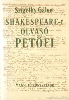 Szigethy Gábor - Shakespeare-t olvasó Petőfi [antikvár]