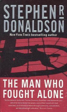 DONALDSON, STEPHEN R, - The Man Who Fought Alone [antikvár]