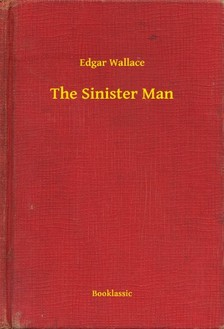 Edgar Wallace - The Sinister Man [eKönyv: epub, mobi]