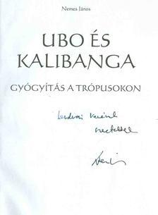 Nemes János - Ubo és Kalibanga (dedikált) [antikvár]