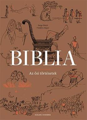 Serge Bloch - Frédéric Boyer - Biblia - Az ősi történetek