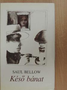 Saul Bellow - Késő bánat [antikvár]