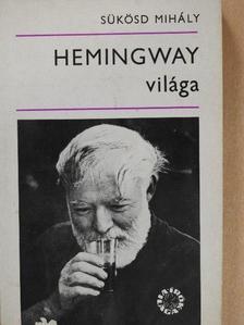 Sükösd Mihály - Hemingway világa [antikvár]