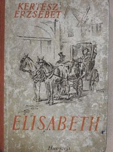 Kertész Erzsébet - Elisabeth [antikvár]