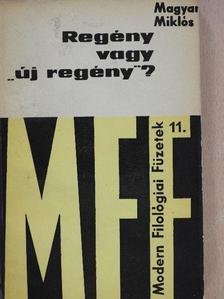 """Magyar Miklós - Regény vagy """"új regény""""? [antikvár]"""