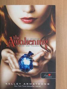 Kelley Armstrong - Az ébredés [antikvár]