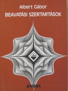 Albert Gábor - Beavatási szertartások [antikvár]