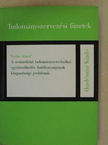 Nyilas József - A nemzetközi tudományos-technikai együttműködés hatékonyságának közgazdasági problémái [antikvár]