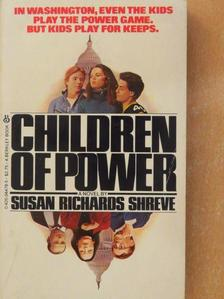 Susan Richards Shreve - Children of Power [antikvár]