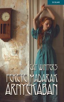 Cat Winters - Fekete madarak árnyékában