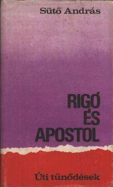 SÜTŐ ANDRÁS - Rigó és apostol [antikvár]