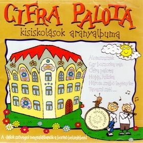 CIFRA PALOTA - KISISKOLÁSOK ARANYALBUMA  CD