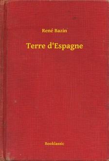 Bazin, René - Terre d'Espagne [eKönyv: epub, mobi]