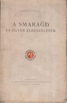 Szini Gyula - A smaragd és egyéb elbeszélések [antikvár]