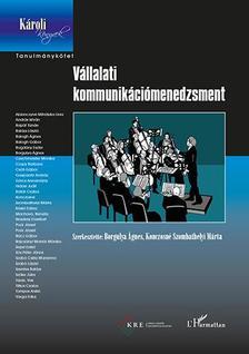 Borgulya Ágnes-Konczosné Szombathelyi Márta (szerk.) - Vállalati kommunikációmenedzsment