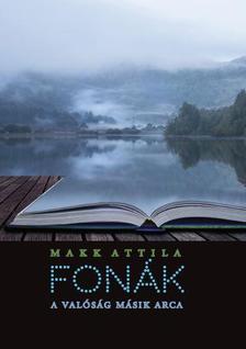 Makk Attila - Fonák - A valóság másik arca
