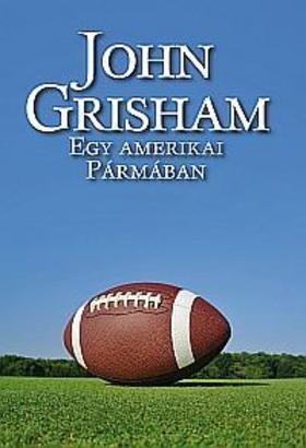 John Grisham - Egy amerikai Pármában
