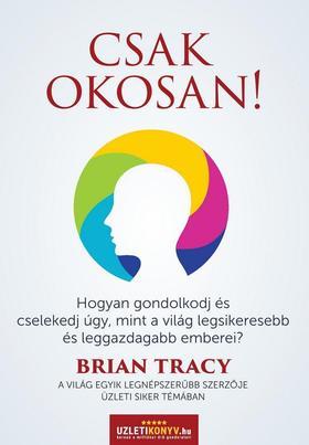 Brian Tracy - Csak okosan!
